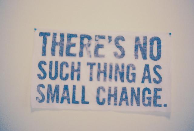 no-small-change